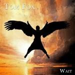 Tom Fox - Wait